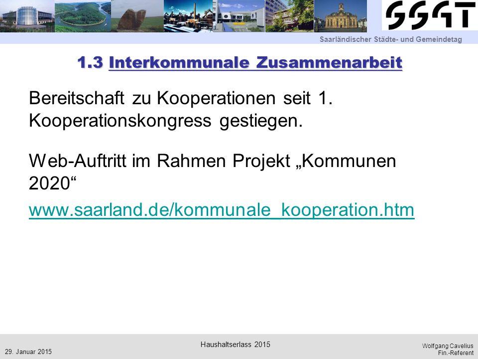Saarländischer Städte- und Gemeindetag Wolfgang Cavelius Fin.-Referent 1.3 Interkommunale Zusammenarbeit Bereitschaft zu Kooperationen seit 1. Koopera