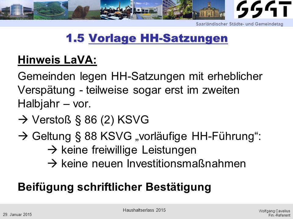 Saarländischer Städte- und Gemeindetag Wolfgang Cavelius Fin.-Referent 1.5 Vorlage HH-Satzungen Hinweis LaVA: Gemeinden legen HH-Satzungen mit erhebli