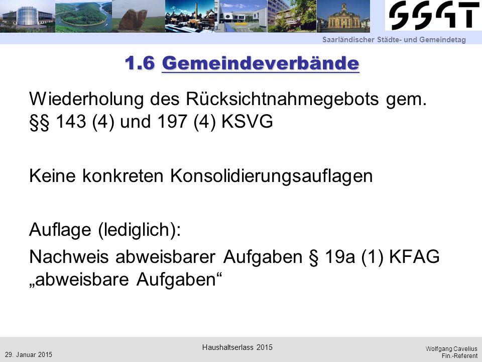 Saarländischer Städte- und Gemeindetag Wolfgang Cavelius Fin.-Referent 1.6 Gemeindeverbände Wiederholung des Rücksichtnahmegebots gem. §§ 143 (4) und