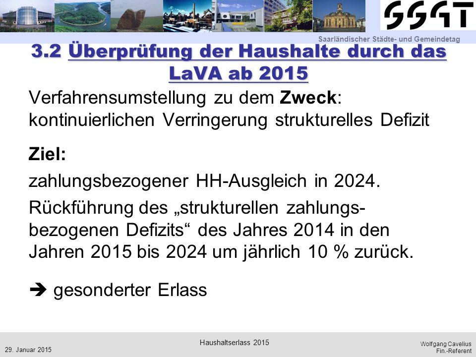 Saarländischer Städte- und Gemeindetag Wolfgang Cavelius Fin.-Referent 3.2 Überprüfung der Haushalte durch das LaVA ab 2015 Verfahrensumstellung zu de