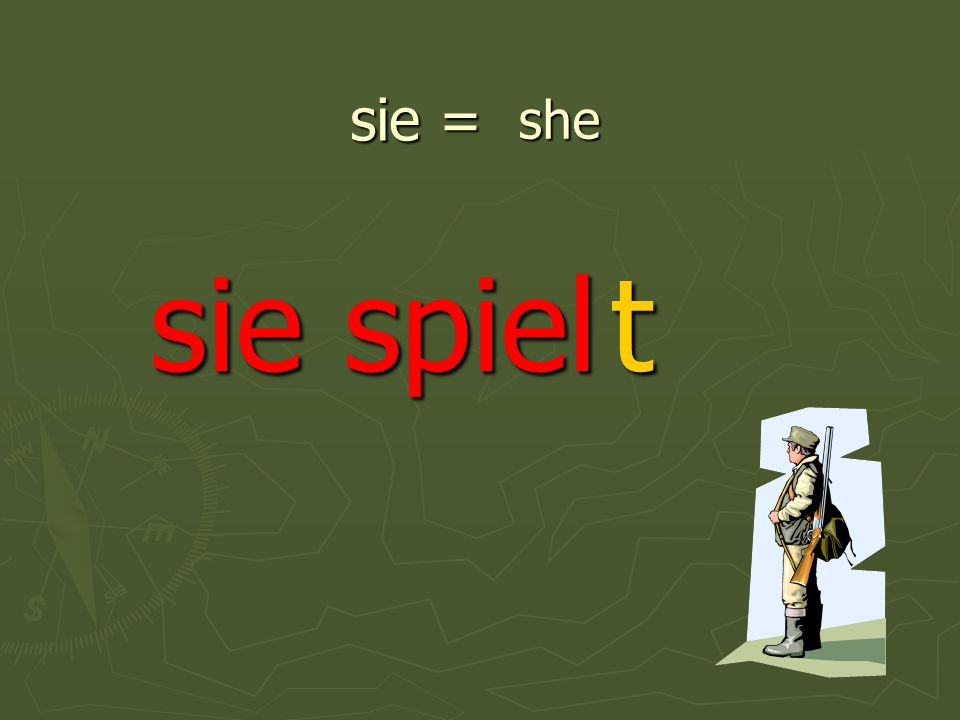 sie = sie spiel she t