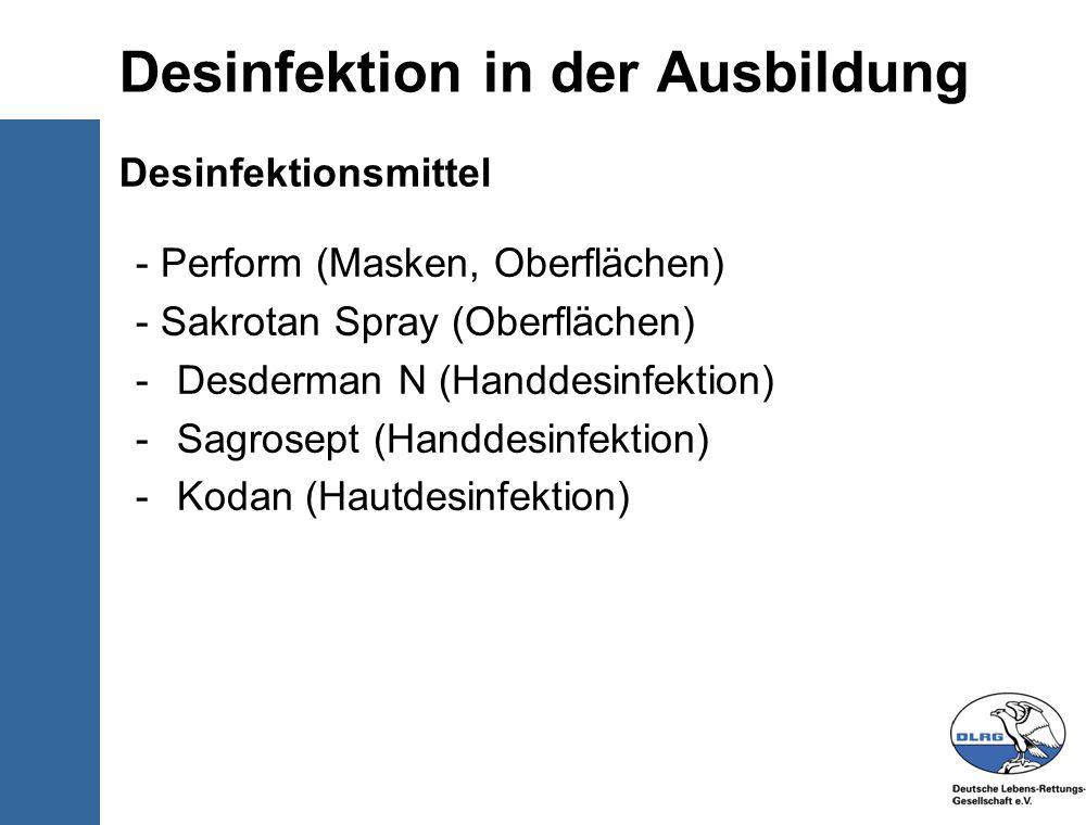 © Deutsche-Lebens-Rettungs- Gesellschaft e.V. Desinfektion in der Ausbildung Desinfektionsmittel - Perform (Masken, Oberflächen) - Sakrotan Spray (Obe