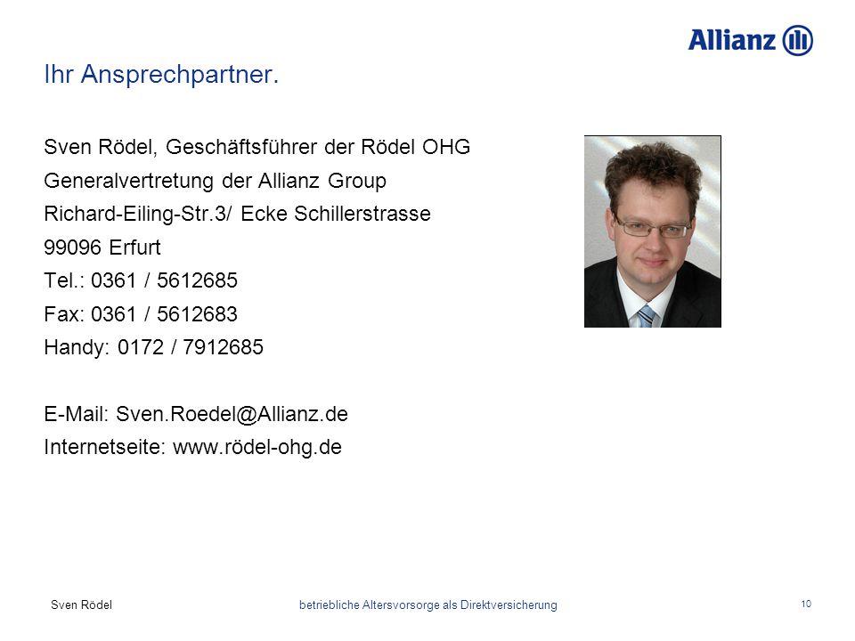 Sven Rödel betriebliche Altersvorsorge als Direktversicherung 10 Ihr Ansprechpartner. Sven Rödel, Geschäftsführer der Rödel OHG Generalvertretung der