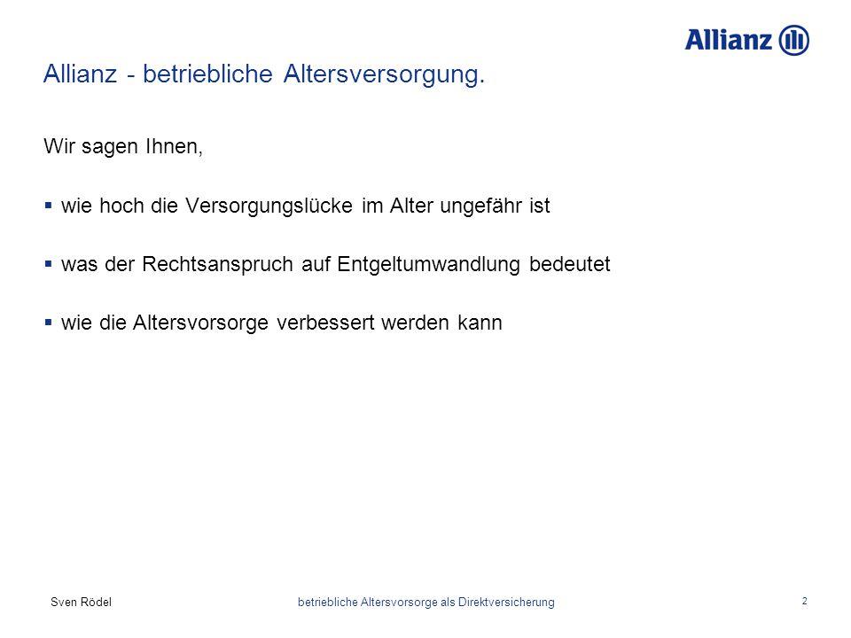 Sven Rödel betriebliche Altersvorsorge als Direktversicherung 2 Allianz - betriebliche Altersversorgung. Wir sagen Ihnen,  wie hoch die Versorgungslü