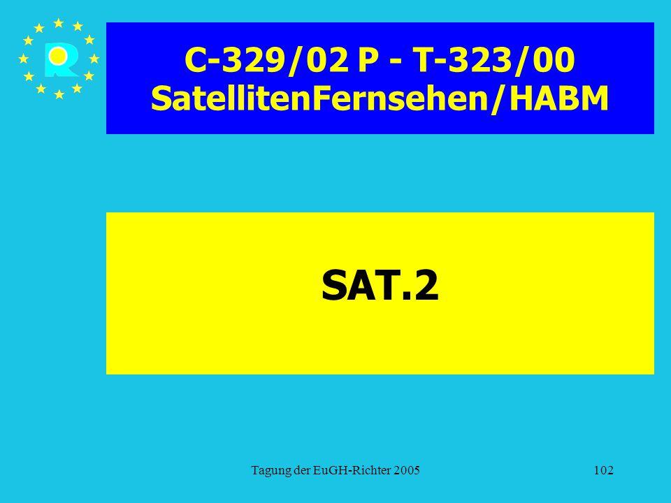 Tagung der EuGH-Richter 2005102 C-329/02 P - T-323/00 SatellitenFernsehen/HABM SAT.2