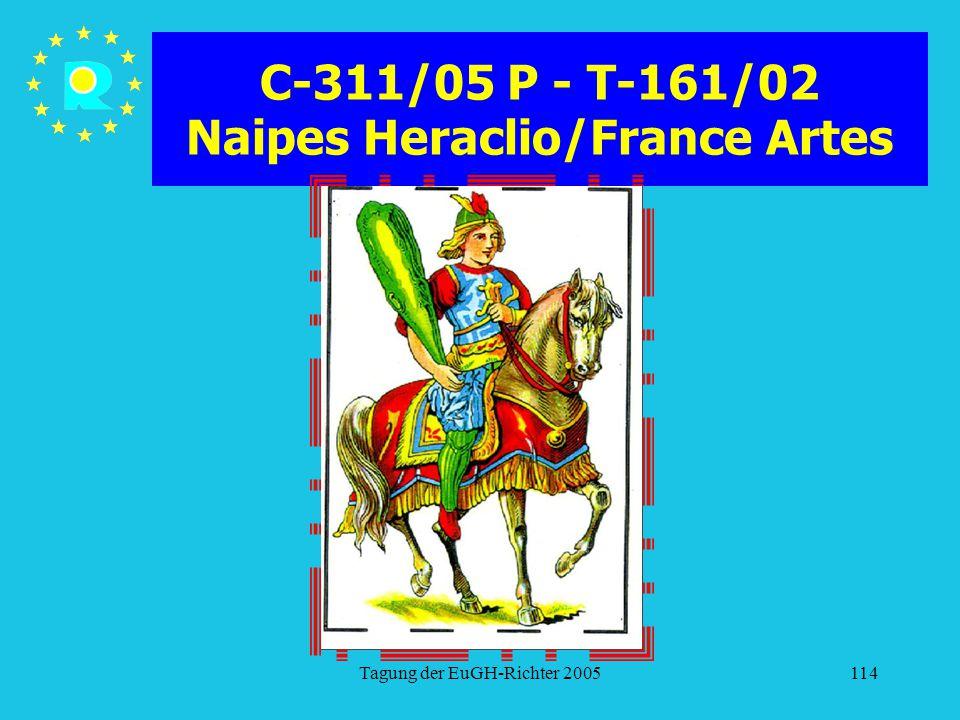 Tagung der EuGH-Richter 2005114 C-311/05 P - T-161/02 Naipes Heraclio/France Artes