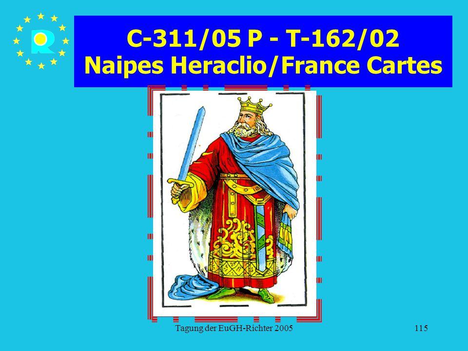 Tagung der EuGH-Richter 2005115 C-311/05 P - T-162/02 Naipes Heraclio/France Cartes
