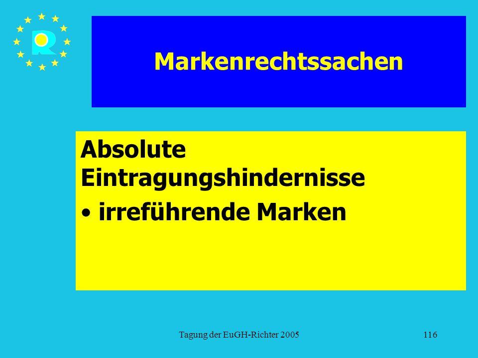 Tagung der EuGH-Richter 2005116 Markenrechtssachen Absolute Eintragungshindernisse irreführende Marken