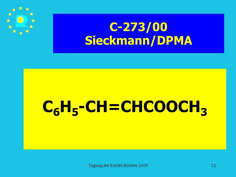 Tagung der EuGH-Richter 200512 C-273/00 Sieckmann/DPMA C 6 H 5 -CH=CHCOOCH 3