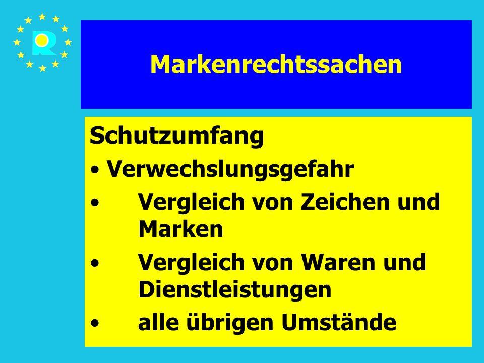 Tagung der EuGH-Richter 2005132 Markenrechtssachen Schutzumfang Verwechslungsgefahr Vergleich von Zeichen und Marken Vergleich von Waren und Dienstleistungen alle übrigen Umstände