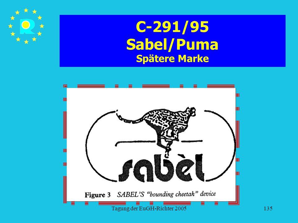 Tagung der EuGH-Richter 2005135 C-291/95 Sabel/Puma Spätere Marke