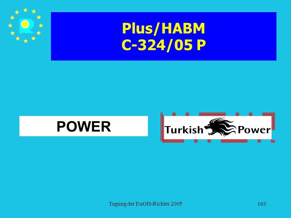 Tagung der EuGH-Richter 2005163 Plus/HABM C-324/05 P POWER