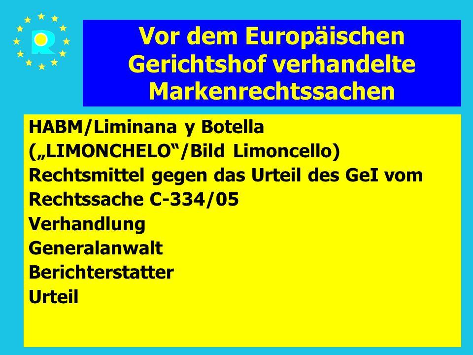 """Tagung der EuGH-Richter 2005164 Vor dem Europäischen Gerichtshof verhandelte Markenrechtssachen HABM/Liminana y Botella (""""LIMONCHELO""""/Bild Limoncello)"""