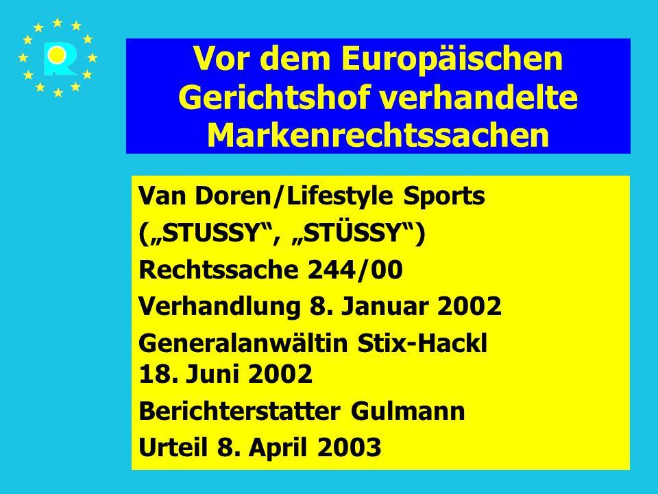 """Tagung der EuGH-Richter 2005194 Vor dem Europäischen Gerichtshof verhandelte Markenrechtssachen Van Doren/Lifestyle Sports (""""STUSSY , """"STÜSSY ) Rechtssache 244/00 Verhandlung 8."""