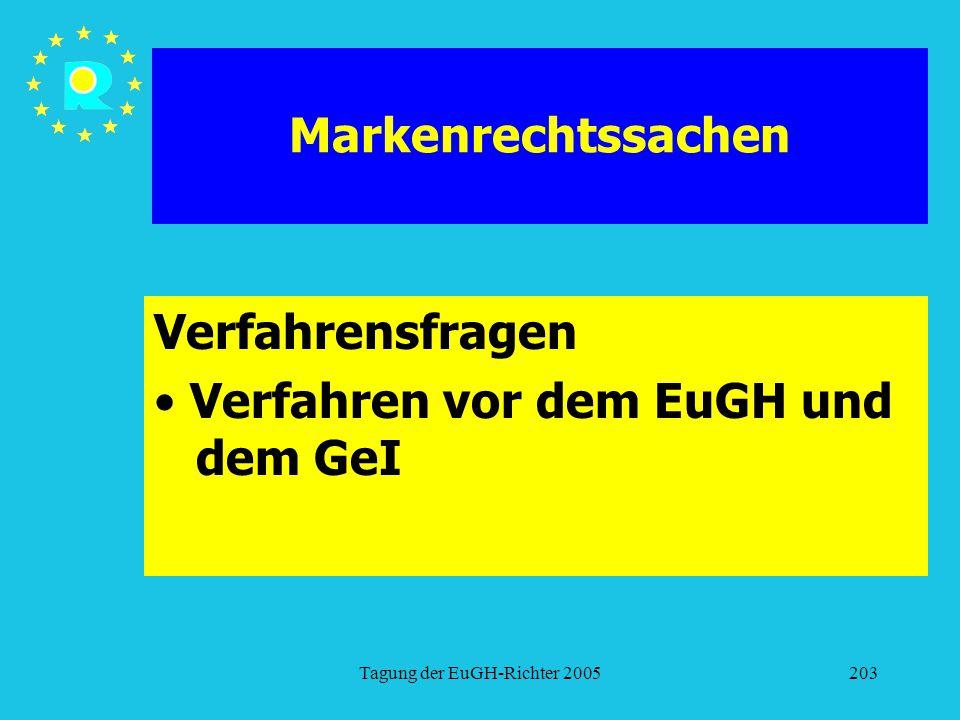 Tagung der EuGH-Richter 2005203 Markenrechtssachen Verfahrensfragen Verfahren vor dem EuGH und dem GeI
