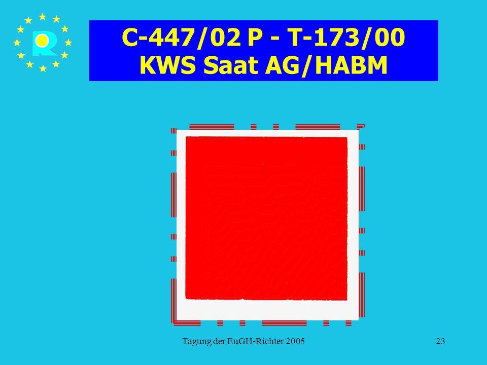 Tagung der EuGH-Richter 200523 C-447/02 P - T-173/00 KWS Saat AG/HABM