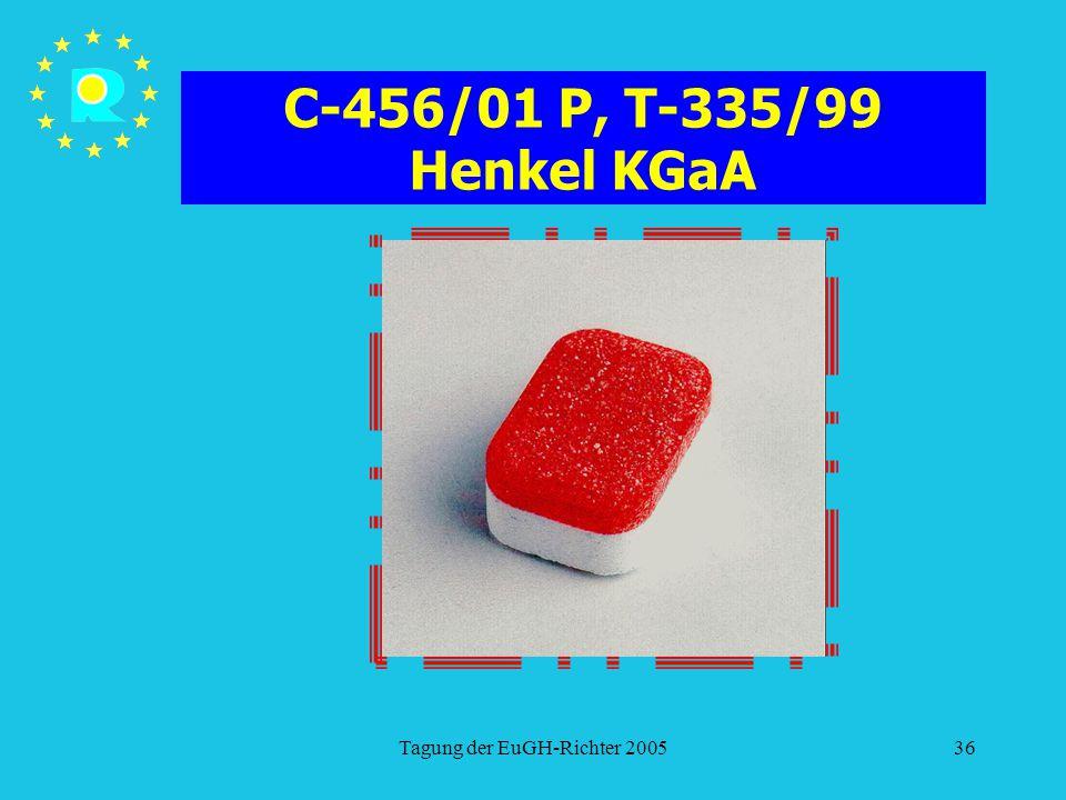 Tagung der EuGH-Richter 200536 C-456/01 P, T-335/99 Henkel KGaA