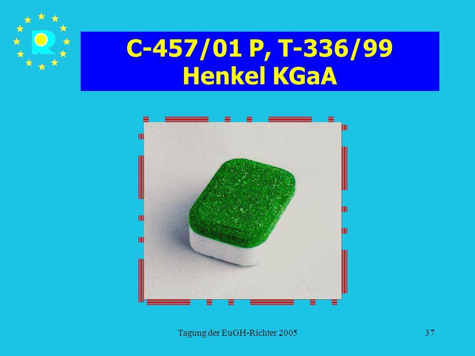 Tagung der EuGH-Richter 200537 C-457/01 P, T-336/99 Henkel KGaA