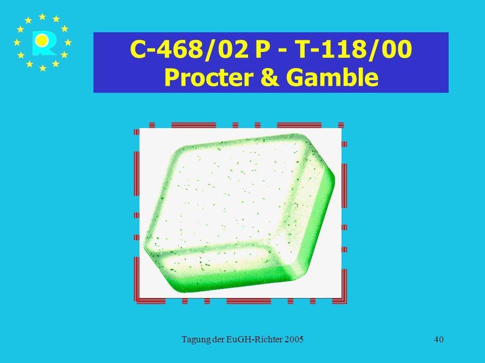 Tagung der EuGH-Richter 200540 C-468/02 P - T-118/00 Procter & Gamble