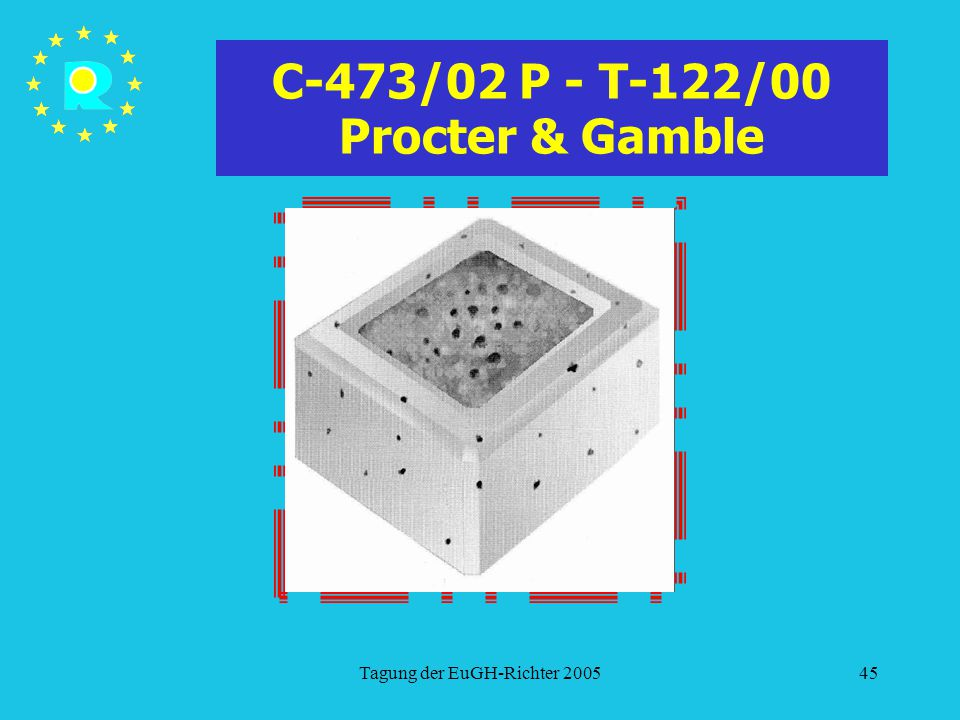 Tagung der EuGH-Richter 200545 C-473/02 P - T-122/00 Procter & Gamble