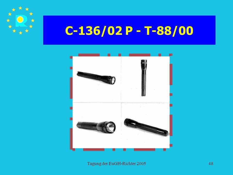 Tagung der EuGH-Richter 200548 C-136/02 P - T-88/00