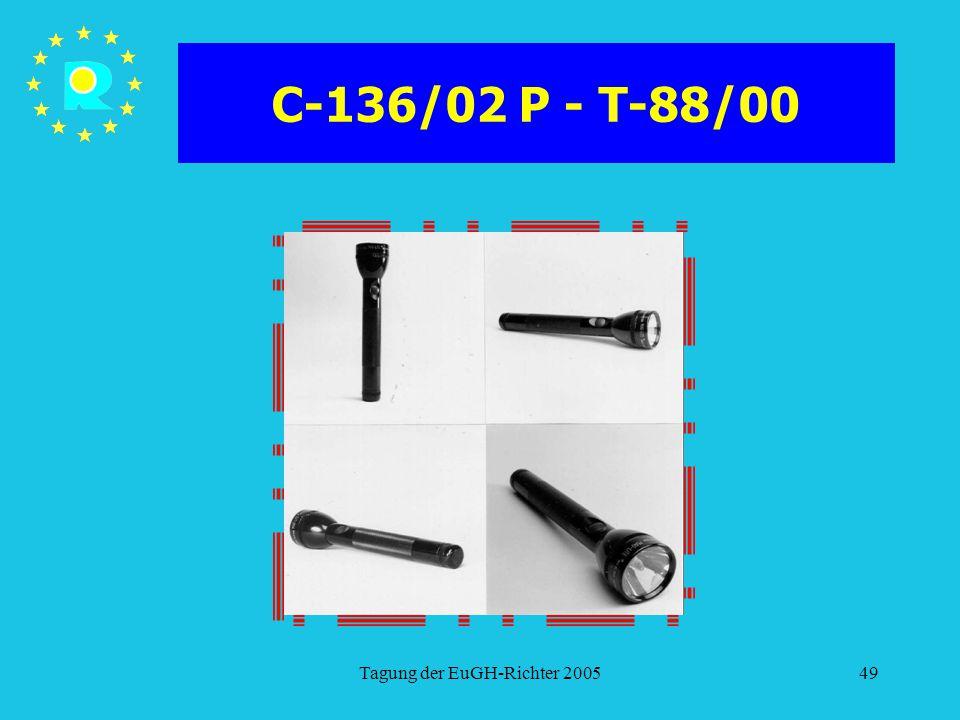 Tagung der EuGH-Richter 200549 C-136/02 P - T-88/00