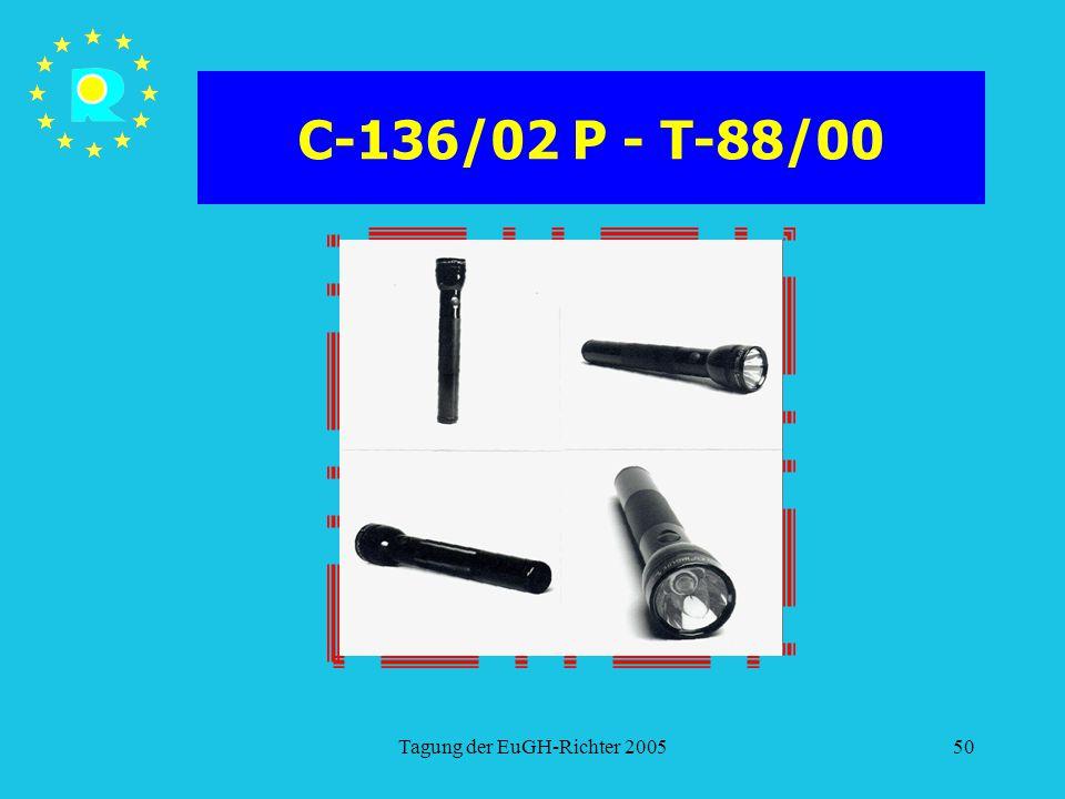 Tagung der EuGH-Richter 200550 C-136/02 P - T-88/00