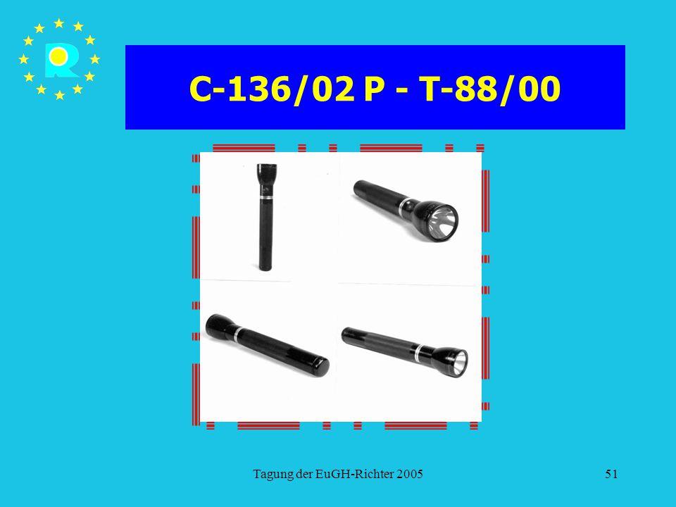 Tagung der EuGH-Richter 200551 C-136/02 P - T-88/00