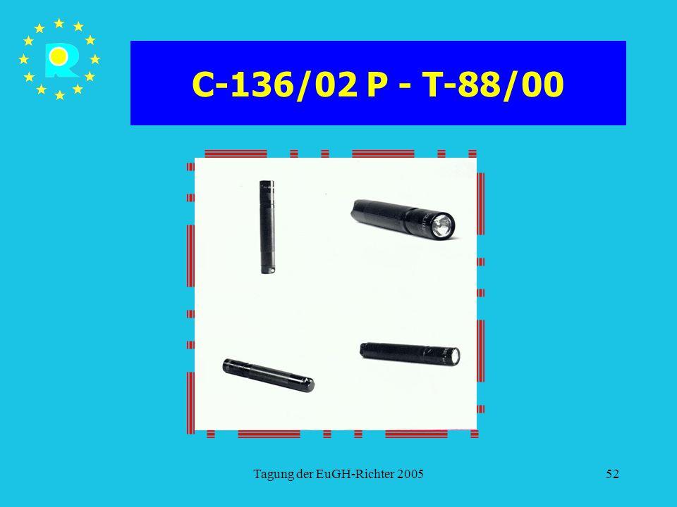 Tagung der EuGH-Richter 200552 C-136/02 P - T-88/00