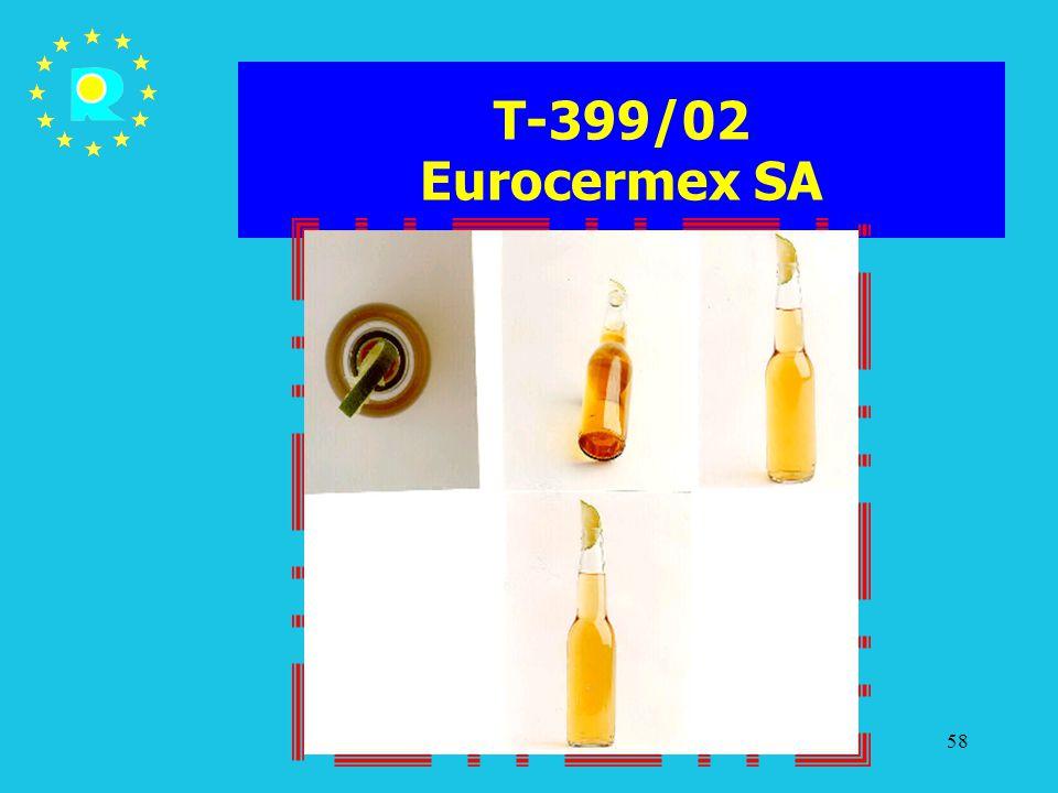 Tagung der EuGH-Richter 200558 T-399/02 Eurocermex SA