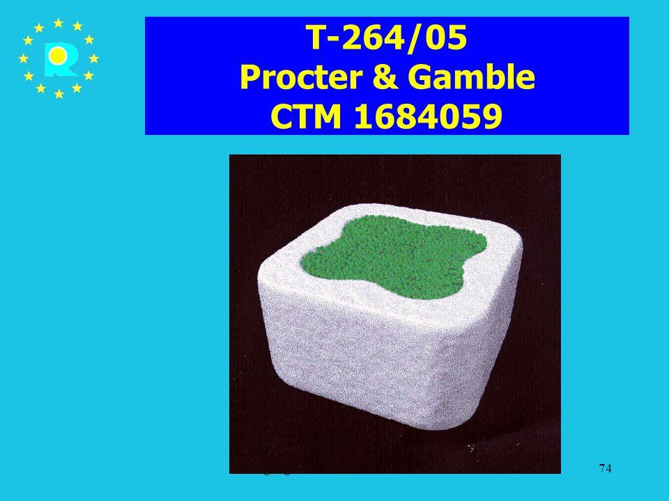 Tagung der EuGH-Richter 200574 T-264/05 Procter & Gamble CTM 1684059
