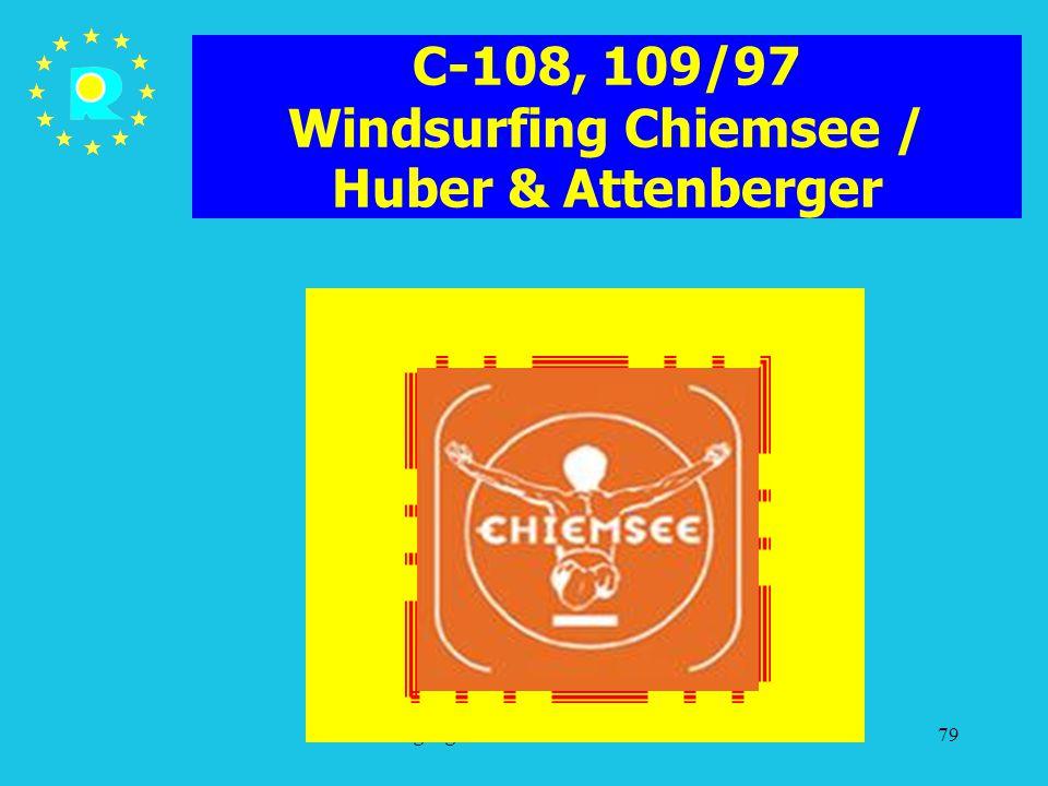 Tagung der EuGH-Richter 200579 C-108, 109/97 Windsurfing Chiemsee / Huber & Attenberger