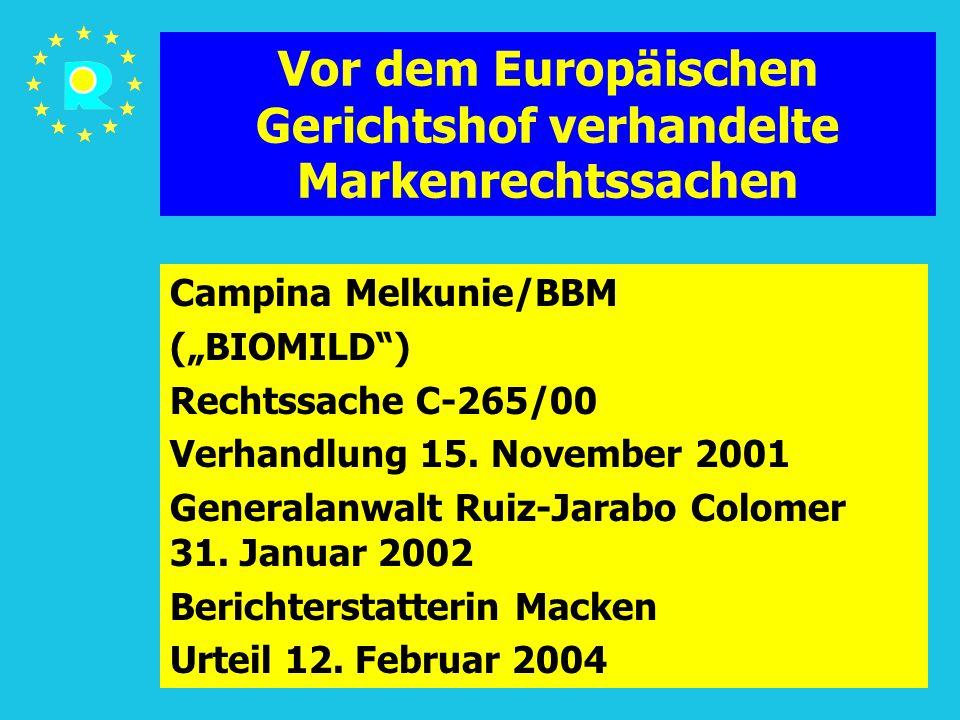 """Tagung der EuGH-Richter 200581 Vor dem Europäischen Gerichtshof verhandelte Markenrechtssachen Campina Melkunie/BBM (""""BIOMILD ) Rechtssache C-265/00 Verhandlung 15."""