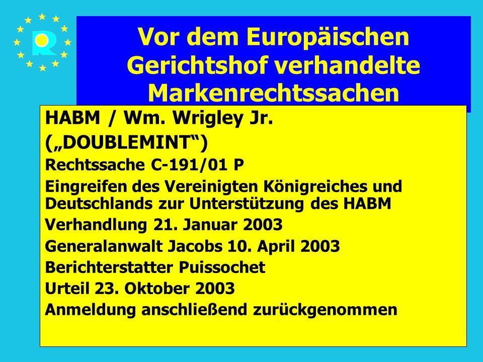 """Tagung der EuGH-Richter 200593 Vor dem Europäischen Gerichtshof verhandelte Markenrechtssachen HABM / Wm. Wrigley Jr. (""""DOUBLEMINT"""") Rechtssache C-191"""
