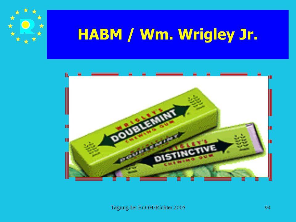 Tagung der EuGH-Richter 200594 HABM / Wm. Wrigley Jr.