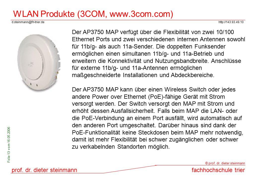 d.steinmann@fh-trier.dehttp://143.93.49.10 prof. dr. dieter steinmannfachhochschule trier © prof. dr. dieter steinmann Folie 13 vom 16.05.2006 WLAN Pr