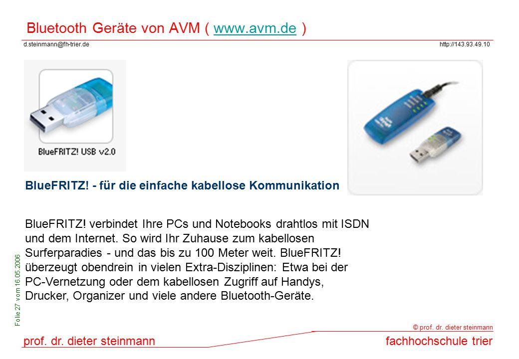 d.steinmann@fh-trier.dehttp://143.93.49.10 prof. dr. dieter steinmannfachhochschule trier © prof. dr. dieter steinmann Folie 27 vom 16.05.2006 Bluetoo