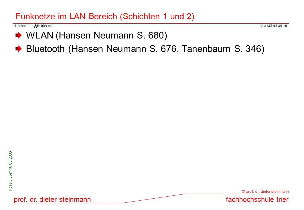 d.steinmann@fh-trier.dehttp://143.93.49.10 prof. dr. dieter steinmannfachhochschule trier © prof. dr. dieter steinmann Folie 3 vom 16.05.2006 Funknetz