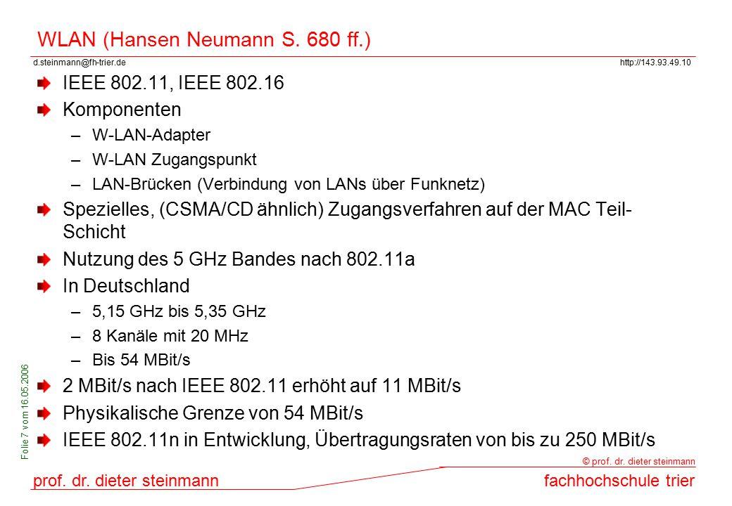 d.steinmann@fh-trier.dehttp://143.93.49.10 prof. dr. dieter steinmannfachhochschule trier © prof. dr. dieter steinmann Folie 7 vom 16.05.2006 WLAN (Ha