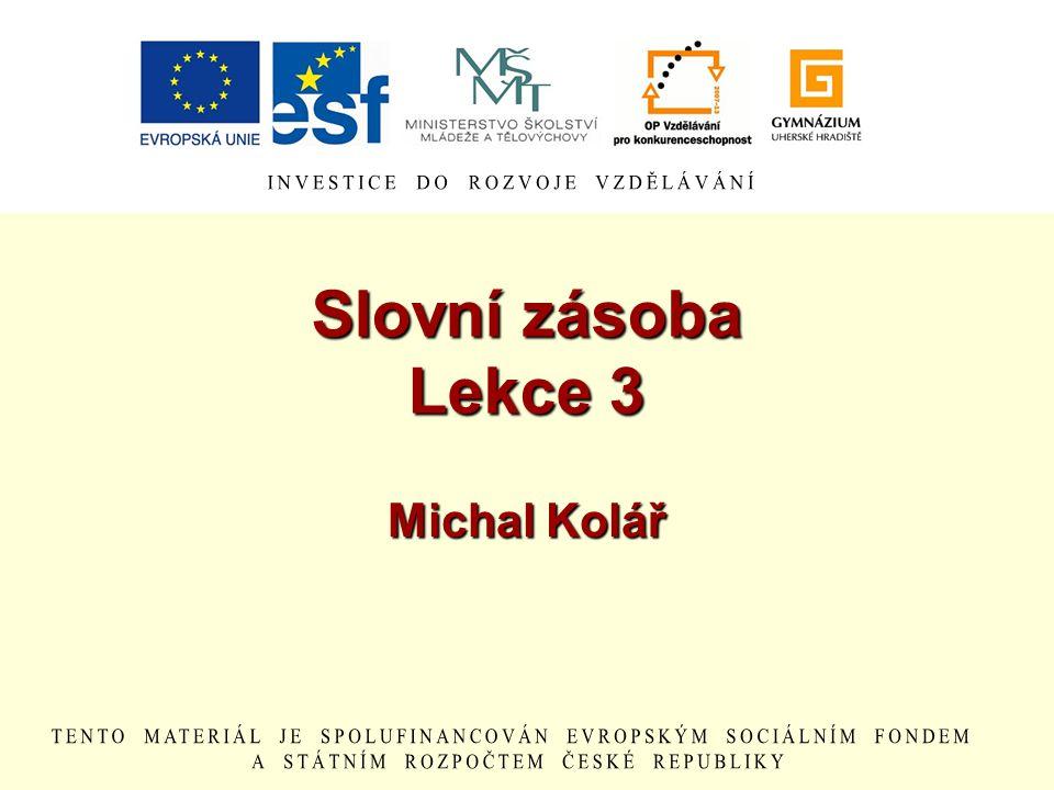 Slovní zásoba Lekce 3 Michal Kolář