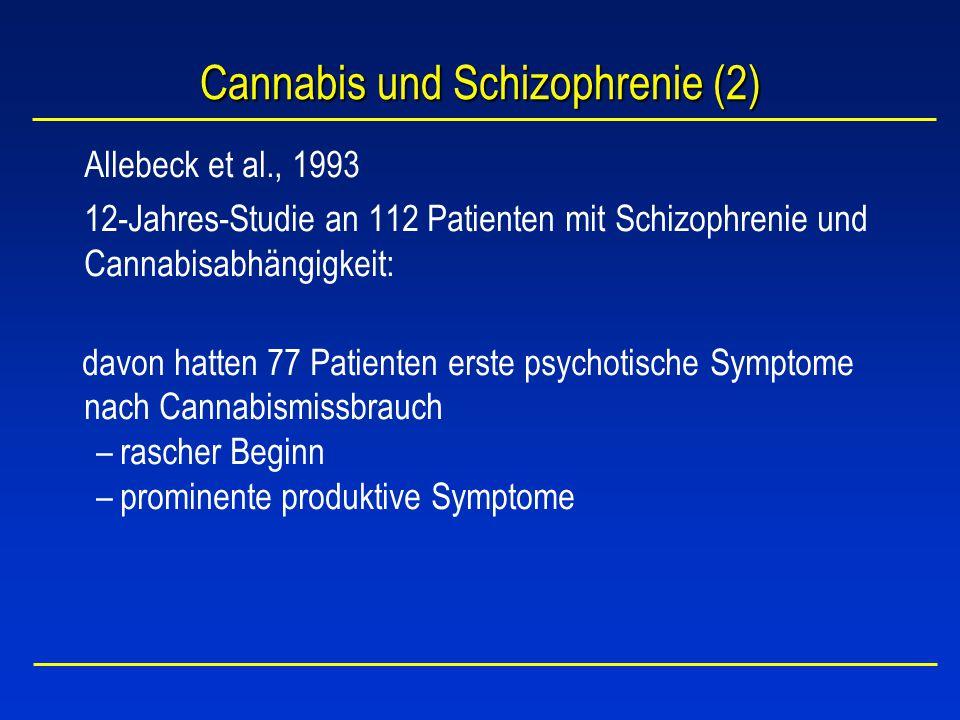 Cannabis und Schizophrenie (3) Hall & Degenhardt, 2000 Hypothese 1: Cannabis verursacht schizophrene Psychosen Hypothese 2: Cannabis löst schizophrene Psychosen aus Conclusio: Auslösung durch Cannabis unklar, aber klinische Evidenz für Exazerbation