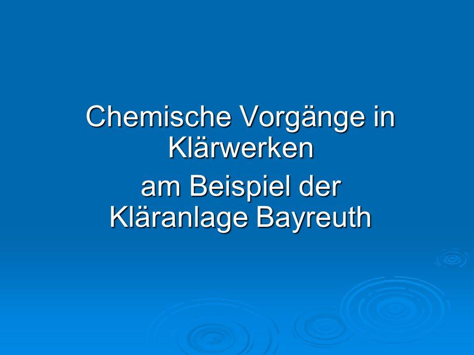 Chemische Vorgänge in Klärwerken am Beispiel der Kläranlage Bayreuth