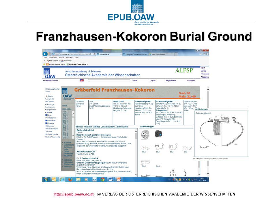 http://epub.oeaw.ac.athttp://epub.oeaw.ac.at by VERLAG DER ÖSTERREICHISCHEN AKADEMIE DER WISSENSCHAFTEN Franzhausen-Kokoron Burial Ground