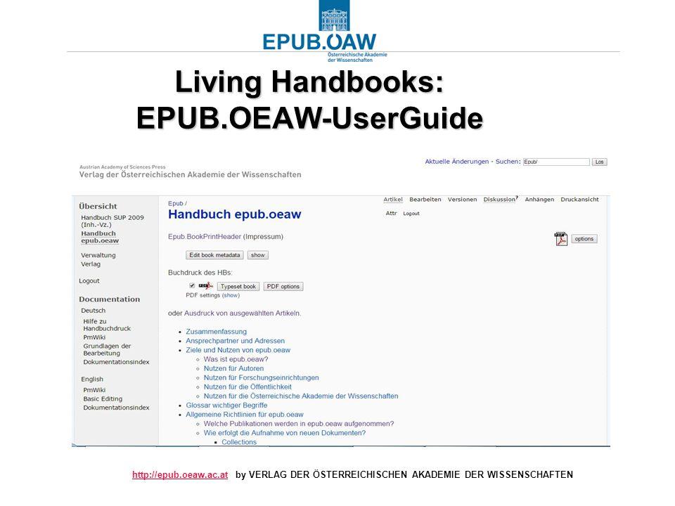 http://epub.oeaw.ac.athttp://epub.oeaw.ac.at by VERLAG DER ÖSTERREICHISCHEN AKADEMIE DER WISSENSCHAFTEN Living Handbooks: EPUB.OEAW-UserGuide