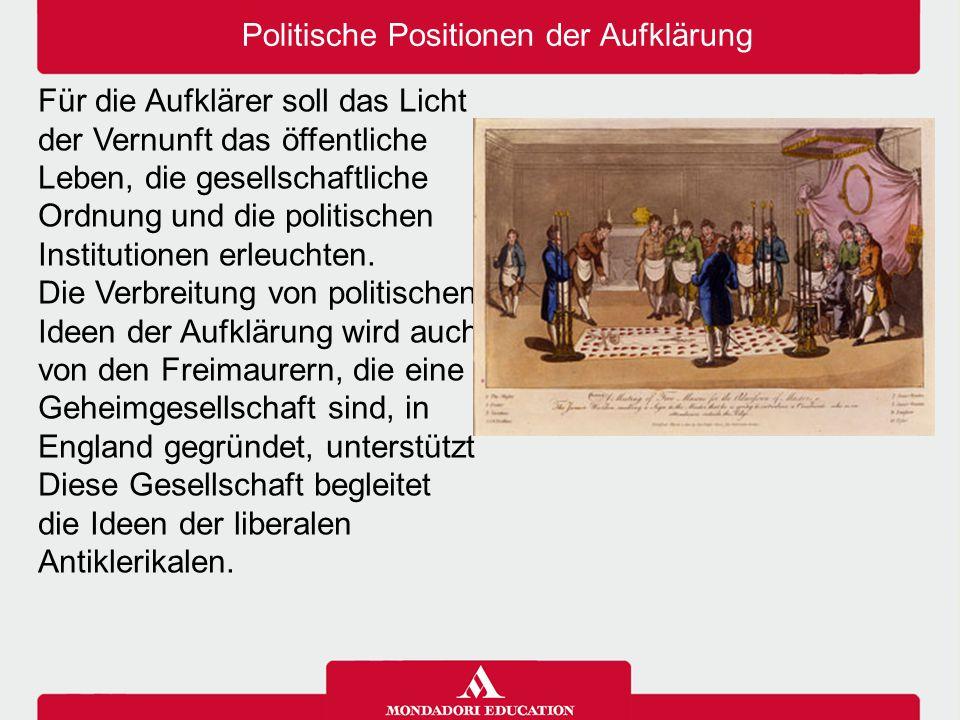 Für die Aufklärer soll das Licht der Vernunft das öffentliche Leben, die gesellschaftliche Ordnung und die politischen Institutionen erleuchten. Die V