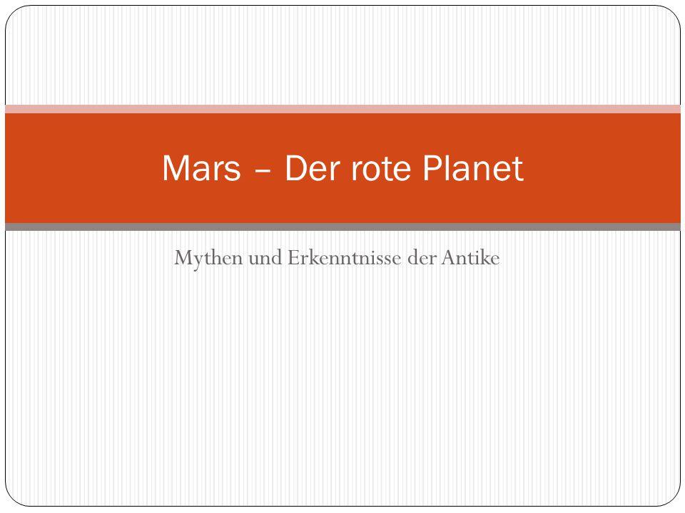 Mythen und Erkenntnisse der Antike Mars – Der rote Planet
