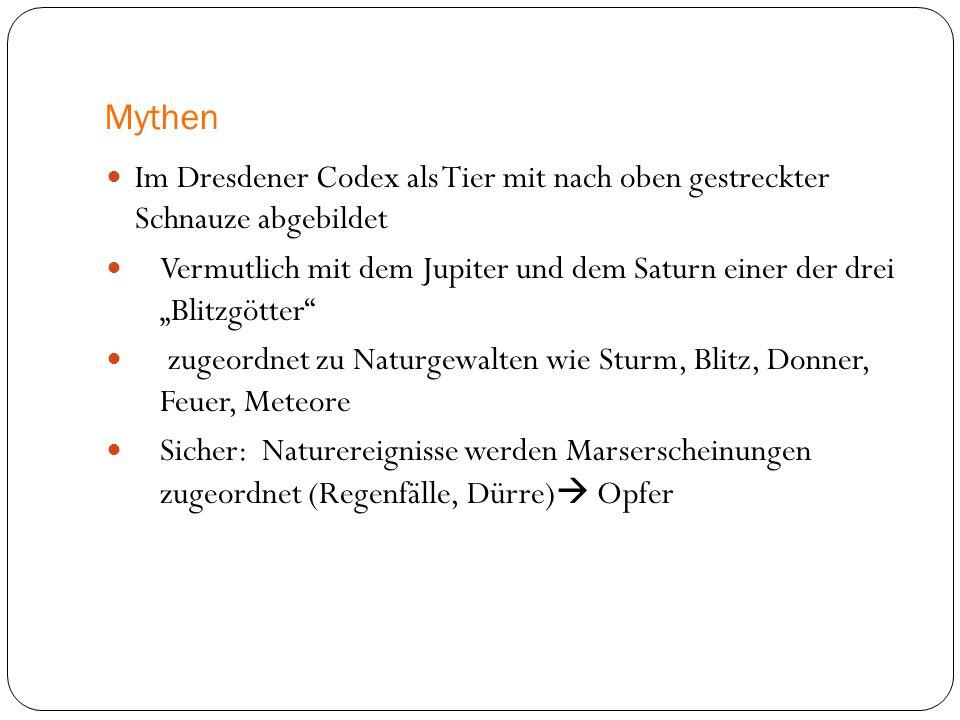 """Mythen Im Dresdener Codex als Tier mit nach oben gestreckter Schnauze abgebildet Vermutlich mit dem Jupiter und dem Saturn einer der drei """"Blitzgötter"""