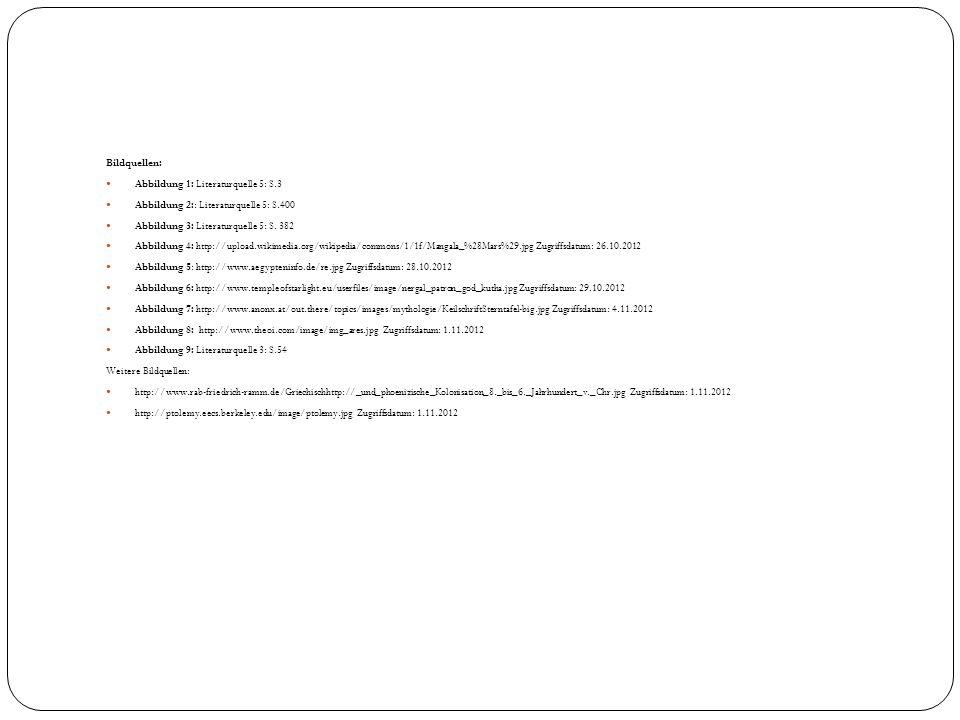 Bildquellen: Abbildung 1: Literaturquelle 5: S.3 Abbildung 2:: Literaturquelle 5: S.400 Abbildung 3: Literaturquelle 5: S. 382 Abbildung 4: http://upl