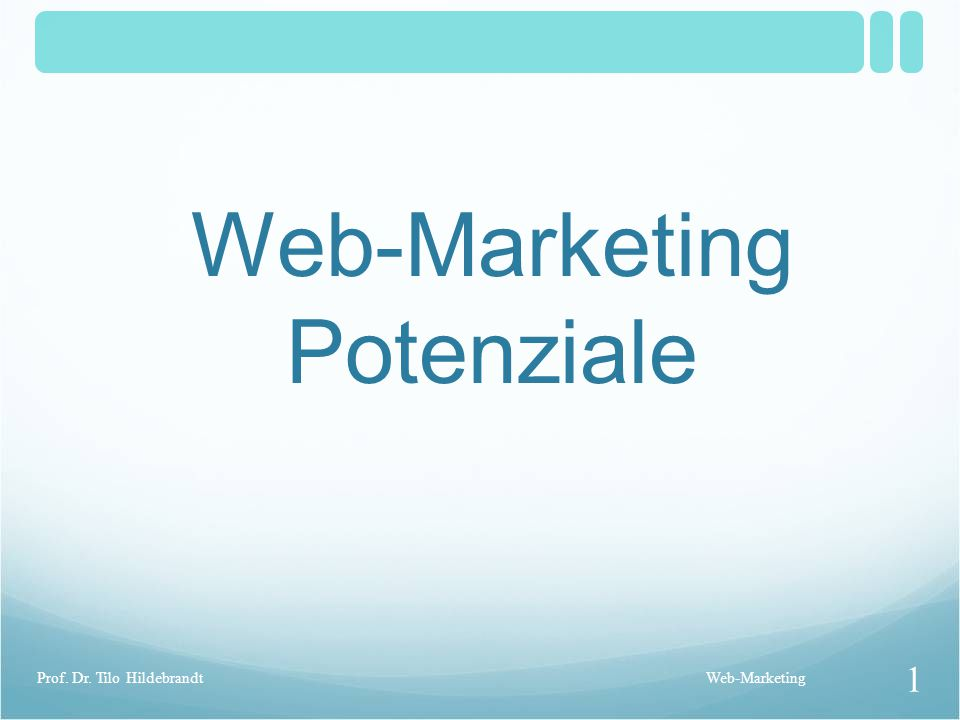 Web-Marketing Potenziale Web-Marketing 1 Prof. Dr. Tilo Hildebrandt