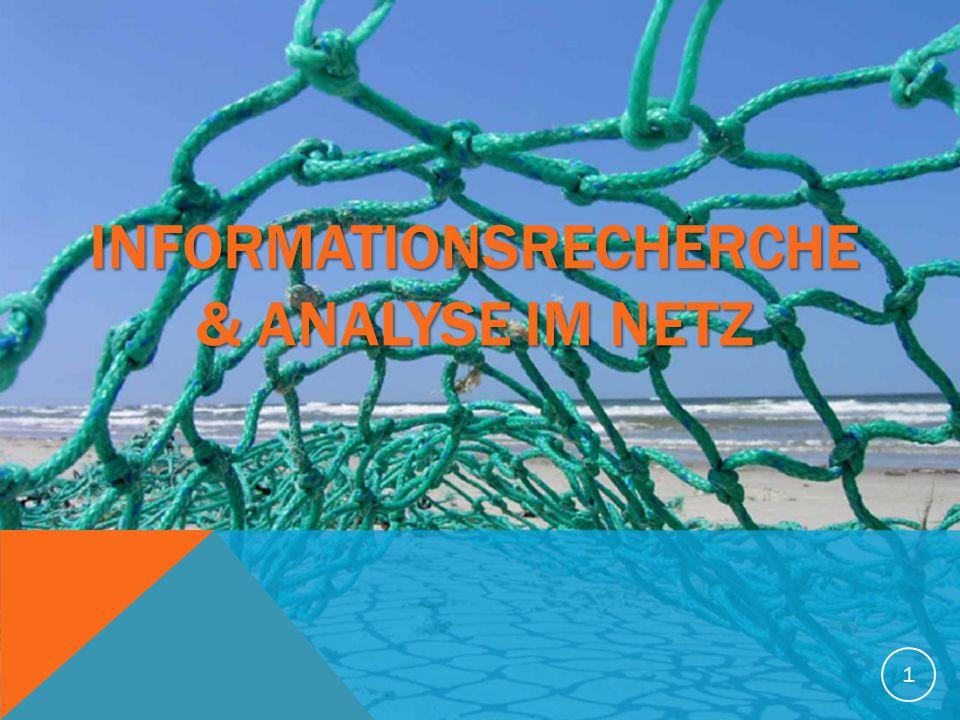 INFORMATIONSRECHERCHE & ANALYSE IM NETZ 1
